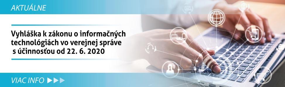 Vyhlá¹ka k zákonu o informaèných technológiách vo verejnej správe s úèinnos»ou od 22.6.2020