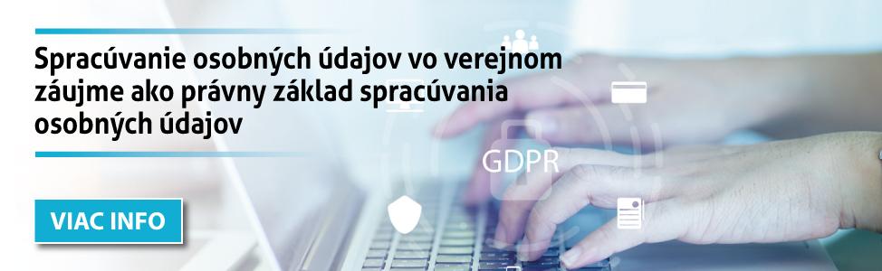 Spracúvanie osobných údajov vo verejnom záujme ako právny základ spracúvania osobných údajov