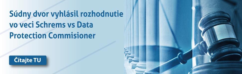 Súdny dvor vyhlásil rozhodnutie vo veci Schrems vs Data Protection Commisioner