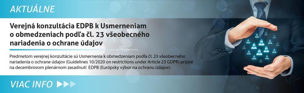 Verejná konzultácia EDPB k Usmerneniam o obmedzeniach podµa èl. 23 v¹eobecného nariadenia o ochrane údajov