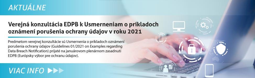 Verejná konzultácia EDPB k Usmerneniam o príkladoch oznámení poru¹enia ochrany údajov v roku 2021