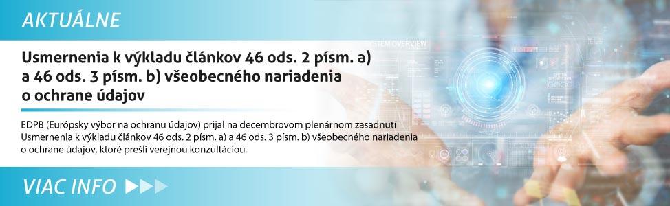 Usmernenia k výkladu èlánkov 46 ods. 2 písm. a) a 46 ods. 3 písm. b) v¹eobecného nariadenia o ochrane údajov